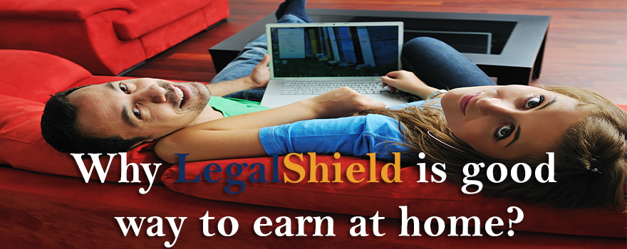 Why legalshield is good way to earn at home