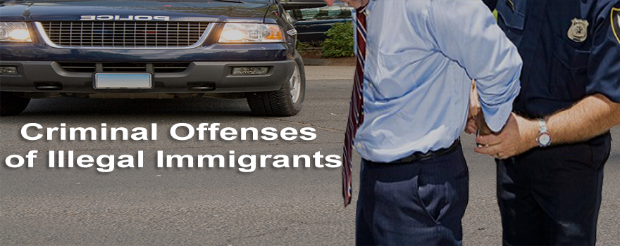 Criminal Offenses of Illegal Immigrants