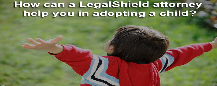 How LegalShield help you in adopting a child