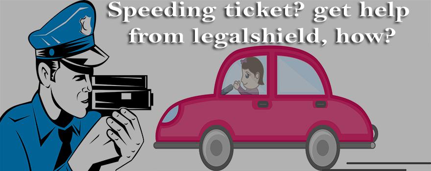 Speeding ticket get help from legalshield, how