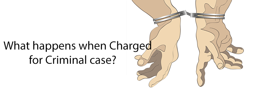 What happens when Charged for Criminal case