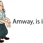 Amway, is it a scam?