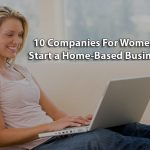 10 companies for women in 2020 to start a home-based business in the US